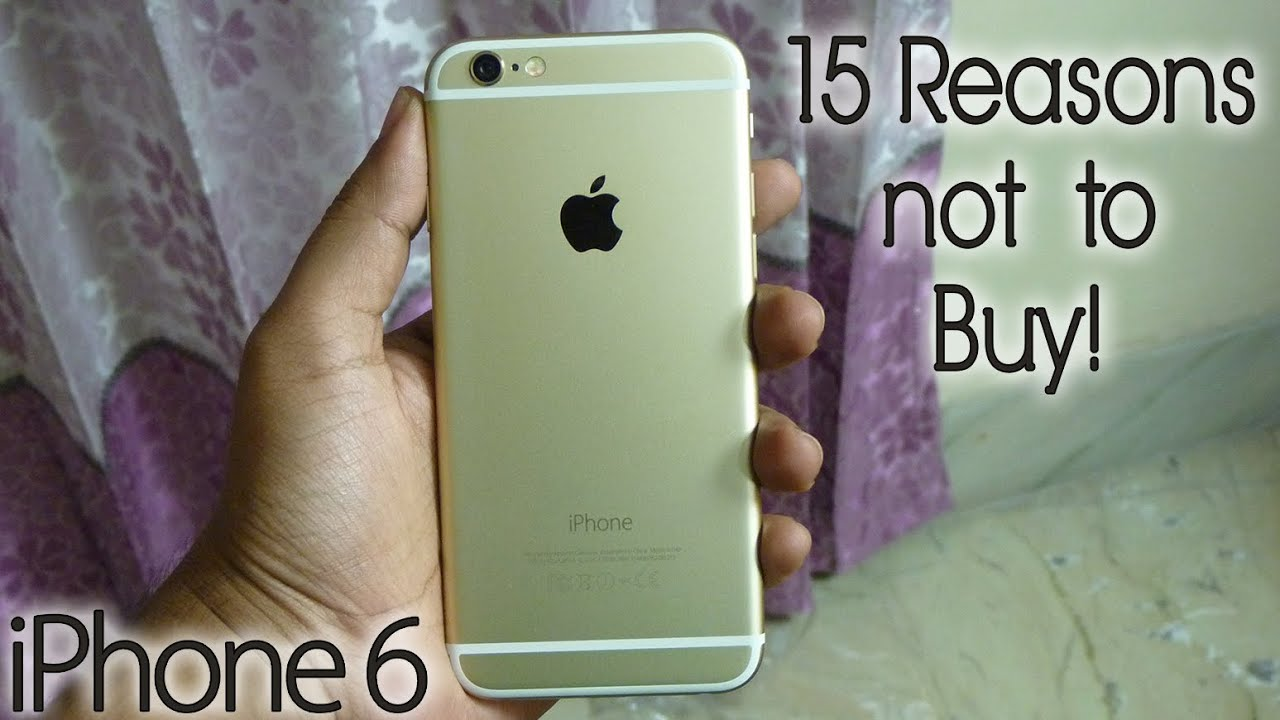 iphone 6 at best buy 15 reasons not to buy an iphone 6 or 6 plus 17528