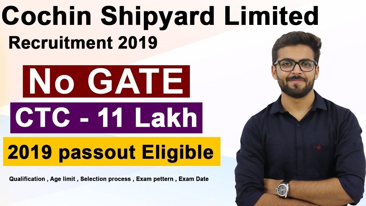 CSL recruitment 2019 NO GATE | Executive | CTC 11 LPA | Cochin Shipyard  Recruitment 2019