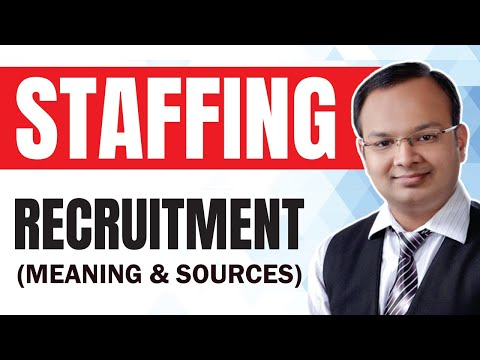 #1 | Staffing (part:1) | Recruitement - Meaning and Sources