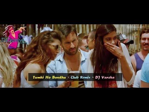Tumhi Ho Bandhu Dj Club Remix - DJ Varsha - Cocktail - DjDuniya com