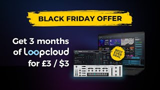 Loopcloud Black Friday Offer   3 months for £3 3 + Free Bass Master Plugin