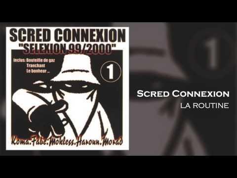 Scred Connexion - La Routine (Son Officiel)