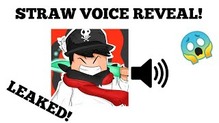 STRAW VOICE REVEAL! VOICE LEAKED! || ROBLOX YOUTUBER