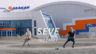 Tez Cadey - Seve (Official Dance Video)