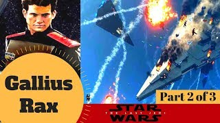 Emperor Rae Sloane? - Gallius Rax COMPLETE LIFE STORY Part 2 - Star Wars: Journey to The Last Jedi
