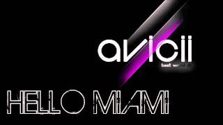 Avicii - Hello Miami (radio edit)