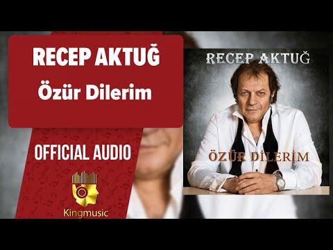 Recep Aktuğ - Özür Dilerim - ( Official Audio )
