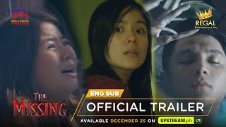 THE MISSING Official Main Trailer: Available December 25 on UPSTREAM.ph | Regal Entertainment Inc.