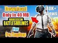 How to download PUBG on pc and laptop in 40 MB only 100% Working With Proof.