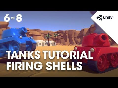 TANKS! Unity Tutorial - Phase 6 of 8 - Firing Shells