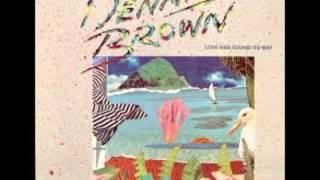 Dennis Brown Love has found its way