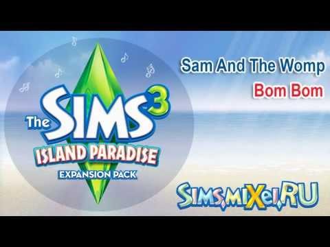 Sam And The Womp - Bom Bom - Soundtrack The Sims 3 Island Paradise