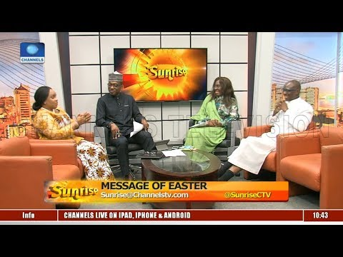 Message Of Easter: Clergy, Analyst Call Out Govt, National Leaders Pt.1 |Sunrise|
