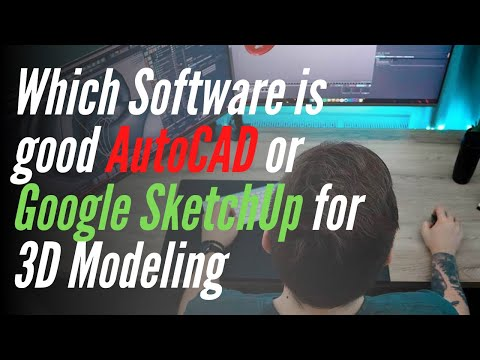 Which Software Is Good For 3D Modelling AutoCAD 3D VS Google SketchUp   By- Akash Pandey  