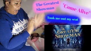 """The Greatest Showman- """"come Alive""""  Omg"""