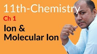 First year Chemistry in Urdu,Ion and Molecular Ion Che-FSC book 1 Chemistry Ch 1 Basic Concepts