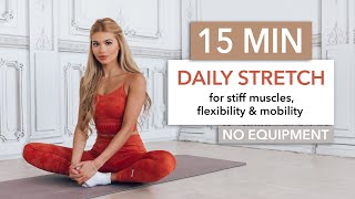 15 MIN DAILY STRËTCH - a full body routine for tight muscles, flexibility & mobility I Pamela Reif