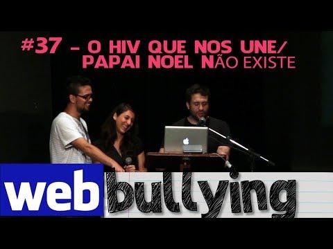WEBBULLYING #37 - O HIV Que Nos Une / Papai Noel Não Existe!