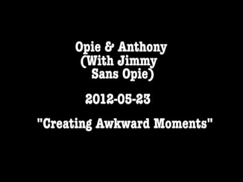 Opie & Anthony: Creating Awkward Moments