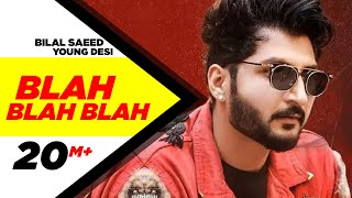 Blah Blah Blah  Full Video   Bilal Saeed Ft. Young Desi  Latest Punjabi Song  Speed Records