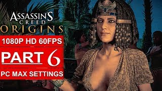 ASSASSIN'S CREED ORIGINS Gameplay Walkthrough Part 6 [1080p HD 60FPS PC MAX SETTINGS] No Commentary
