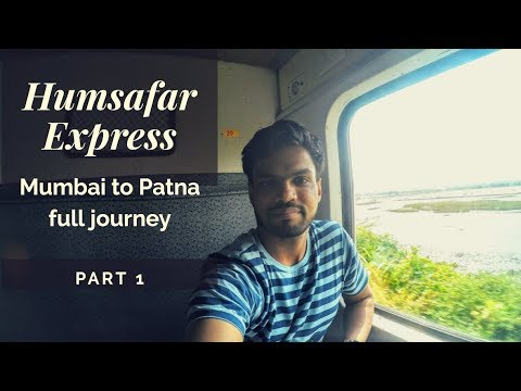 Humsafar Express | Mumbai to Patna Journey ( Part 1)