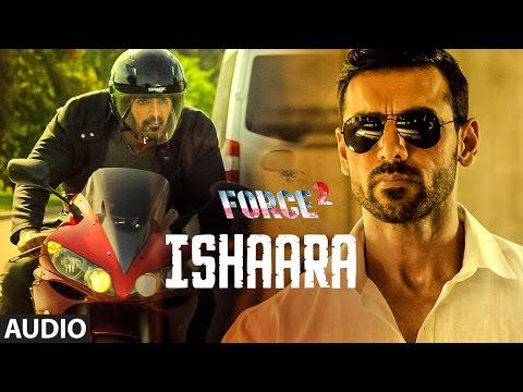ISHAARA Full Audio | Force 2 | Amaal...