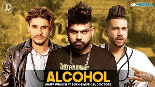 Alcohol (Lyrical ) Jimmy Wraich | Sukh E | vadda Grewal | New Songs 2018