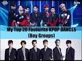 My Top 20 Favourite KPOP Dances (Boy Groups)