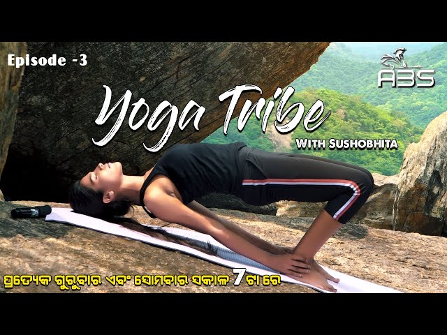 Yoga Tribe Episode -3
