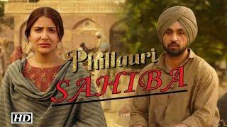 Phillauri   Sahiba Song   Chal waha Jaha Mirza, broken Anushka- Diljit