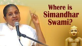 Where is Simandhar Swami?