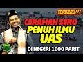 Ceramah Seru Bersama Ustadz Abdul Somad UAS - Di Negri 1000 Parit