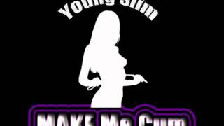 Young Slim - Make Me Cum **NEW STRIPPER SONG!!** [IMG]