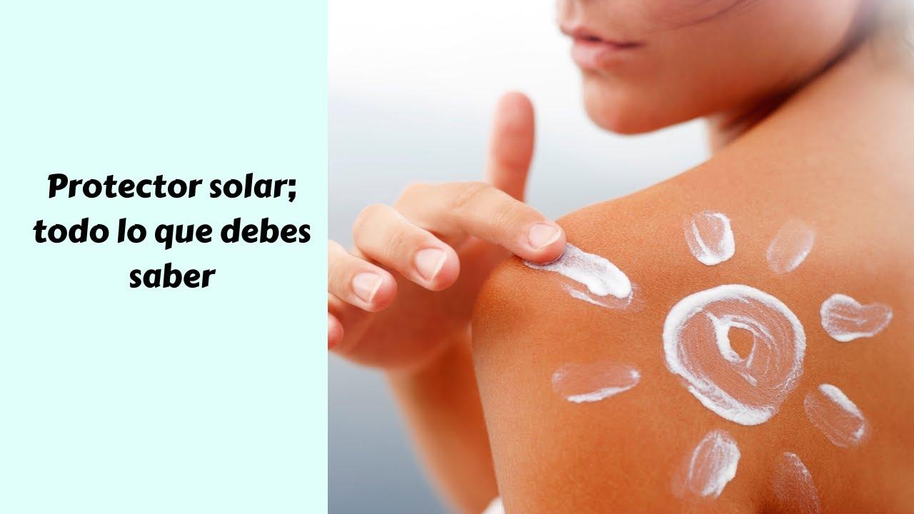 Protector solar; todo lo que debes saber