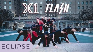[KPOP IN PUBLIC] X1(엑스원) - Flash Full Dance Cover [ECLIPSE]