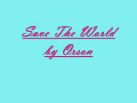 Клип Orson - Save The World
