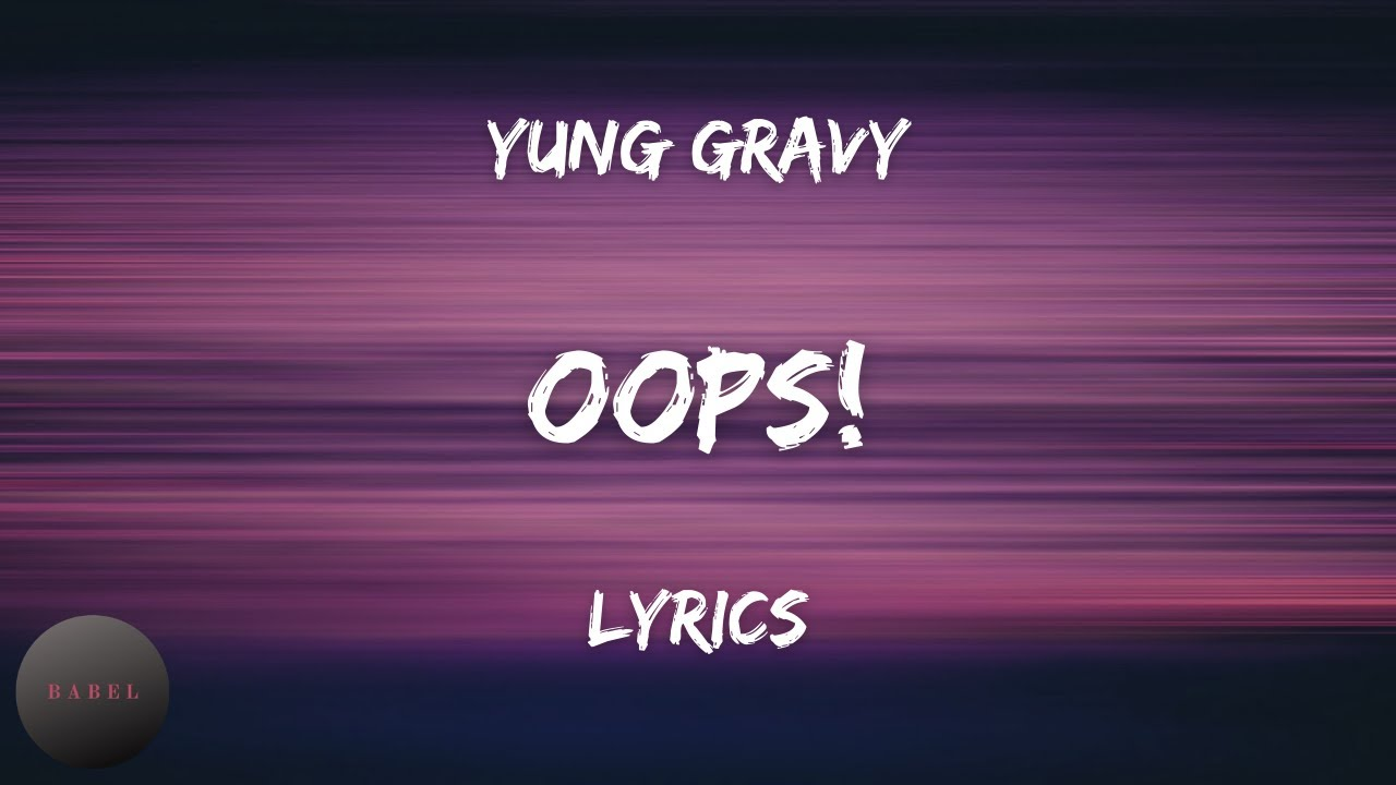 Yung Gravy   oops Lyrics tracy with the honda   BABEL