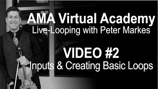 AMA Virtual Academy with Peter Markes | VIDEO #2 - INPUTS & CREATING BASIC LOOPS