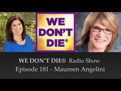 Episode 181 Maureen Angelini  - on Suicide & Wisdom Channeled from the Afterlife