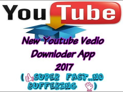 New Youtube Downloder App 2017 (👍Super Fast...! No Buffering...!👌)