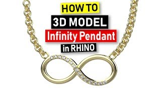 How to Create an Infinity Pendant in Rhino (2019) Rhino 3D: Jewelry CAD Design Tutorial #62