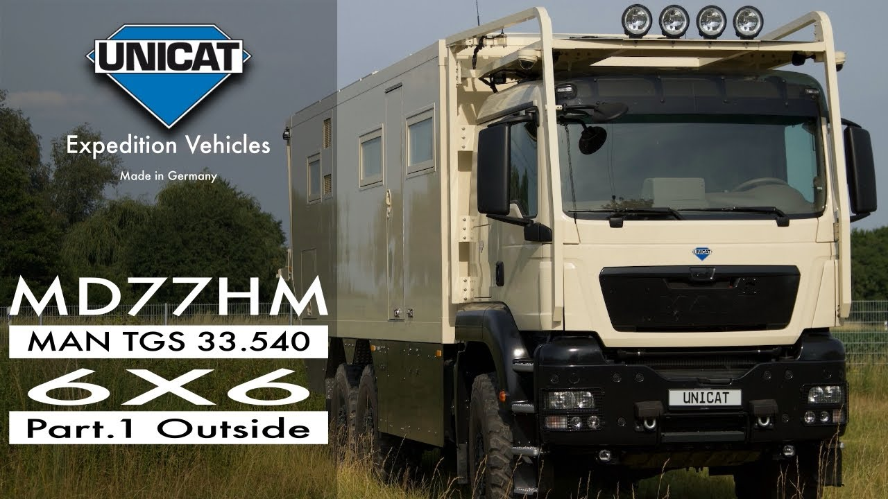 UNICAT Expedition Vehicles - Part 1 MD77H MAN TGS 33.540 - 6X6 ...
