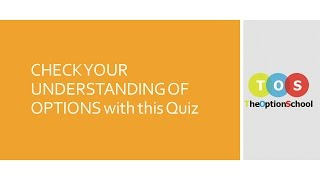 OPTIONS TRADING QUIZ 1- UNDERSTANDING OPTION STRATEGIES AND BASICS