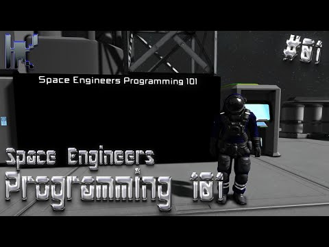 Space Engineers Programming 101 - The Basics