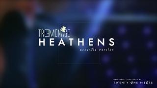 21 Pilots' HEATHENS (Treemenage Acoustic Cover)