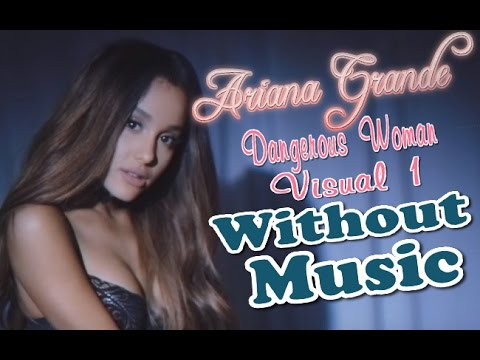 Ariana Grande - Dangerous Woman - Without Music - Visual 1 - SHREDS