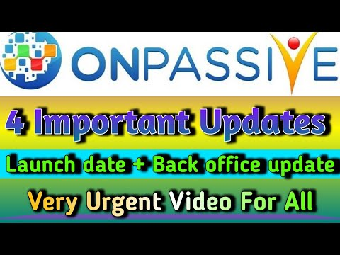 Onpasive : Launch Date Big News  New website update   Back office update   Must watch for everyone