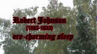 Snow in October: ROBERT JOHNSON (c1583-1633) Care-Charming Sleep