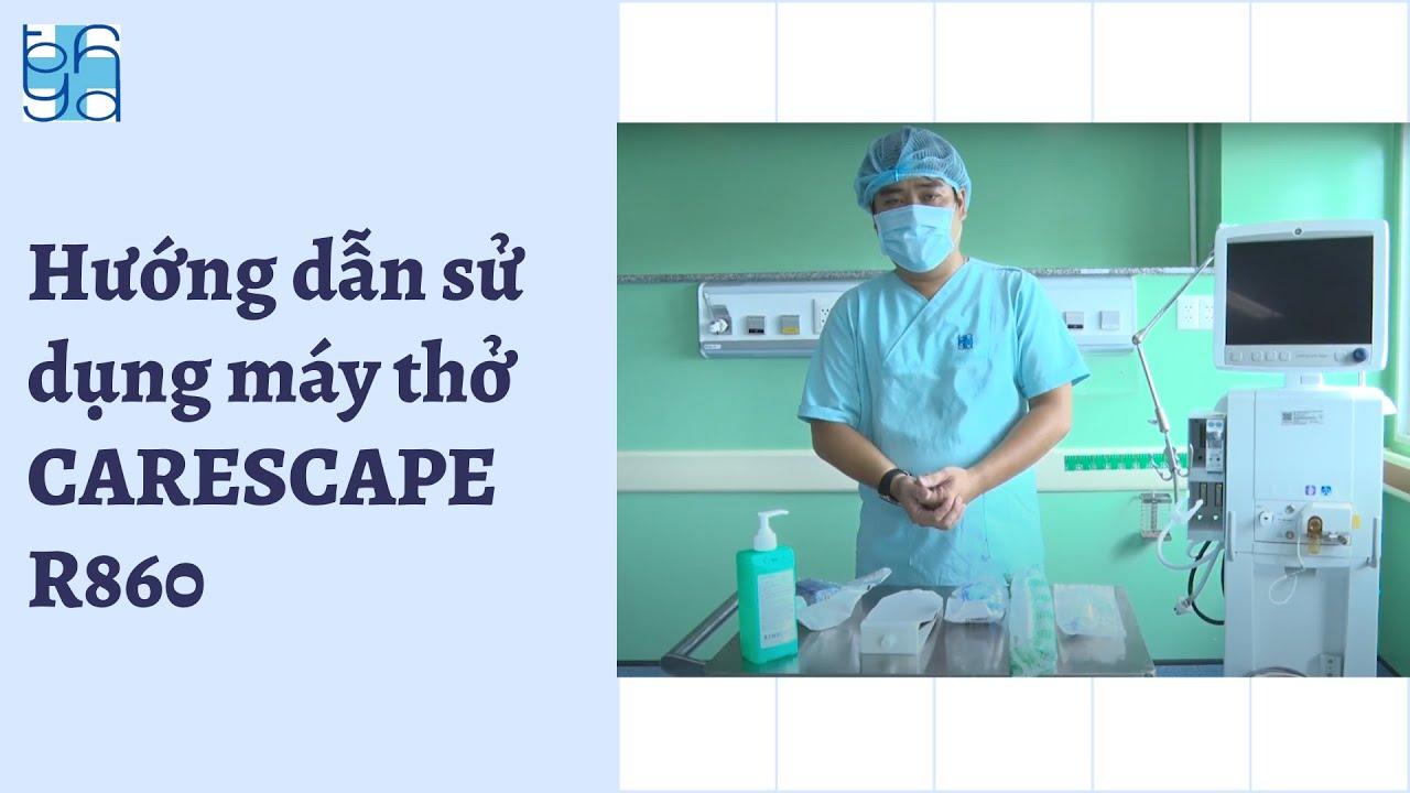 Hướng dẫn sử dụng máy thở CARESCAPE R860 | UMC | Bệnh viện Đại học Y Dược TPHCM